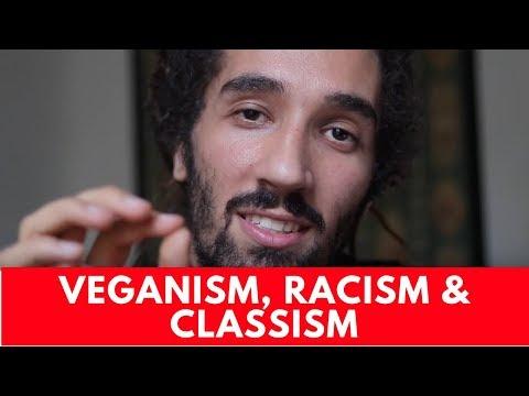 IS VEGANISM RACIST & CLASSIST?