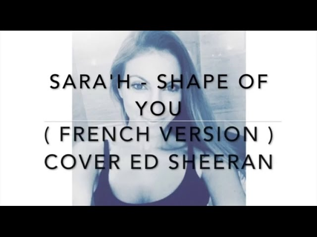 Shape Of You French Version Ed Sheeran Sarah Cover