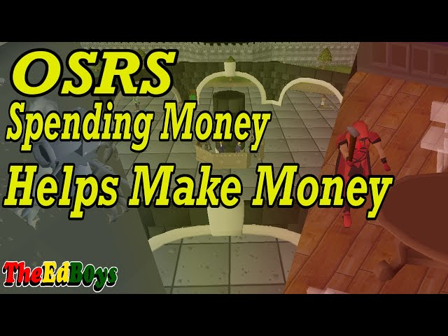 How Spending OSRS Gold Can Earn You More Gold - OSRS Money