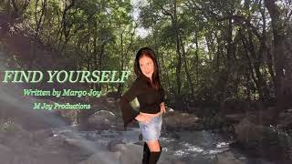 FIND YOURSELF by Margo Joy  *New Video*