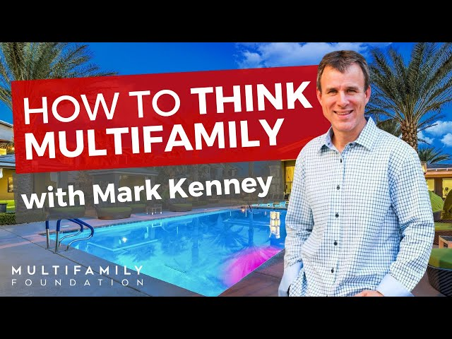 How to Think Multifamily   with Mark Kenney