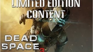 Dead Space 3 Limited Edition Bonus Content! (two suits/two weapon)