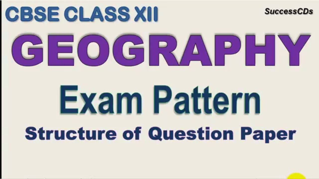 CBSE Class XII Geography Board Exam pattern | Class 12 Geography Question  paper marking scheme