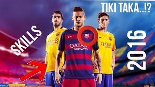 Fc barcelona - tiki taka 2016 skills ...