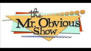 The Mr. Obvious Show - The Escort