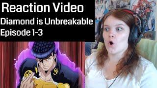 JoJo's Bizarre Adventure: Diamond is Unbreakable Episode 1-3 Reaction