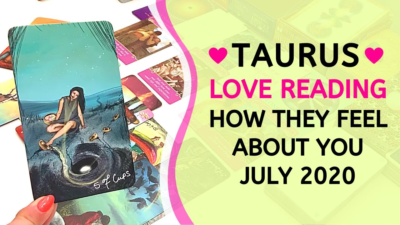 "TAURUS ❤️ ""I miss you."" ~ How They Feel About You Love Reading July 2020"