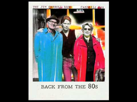 The Jim Carroll Band - Catholic Boy (1980)