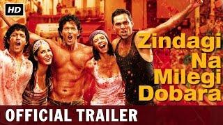 Zindagi Na Milegi Dobara | Official Trailer | Hrithik Roshan, Farhan Akhtar, Abhay Deol
