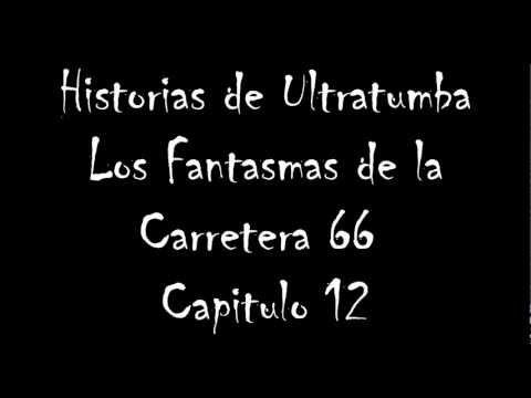 Historias de Ultratumba - Los Fantasmas de la Carretera 66 (Capitulo 12)