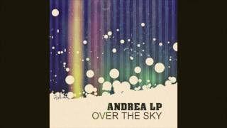 Andrea Lp - Over The Sky (original mix) [extended mix hq]