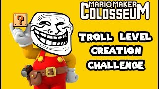 Team Troll Level Creation Challenge: Mario Maker Colosseum