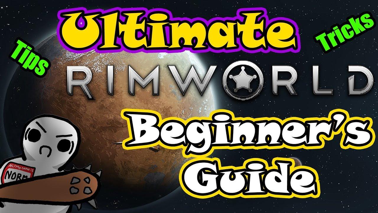 ULTIMATE Beginner's Guide | Rimworld | Tips and Tricks