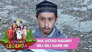 PAK USTAD HADAPI IBLIS IBLIS YANG GANGGU MALIN - LENONG LEGENDA (25/7)