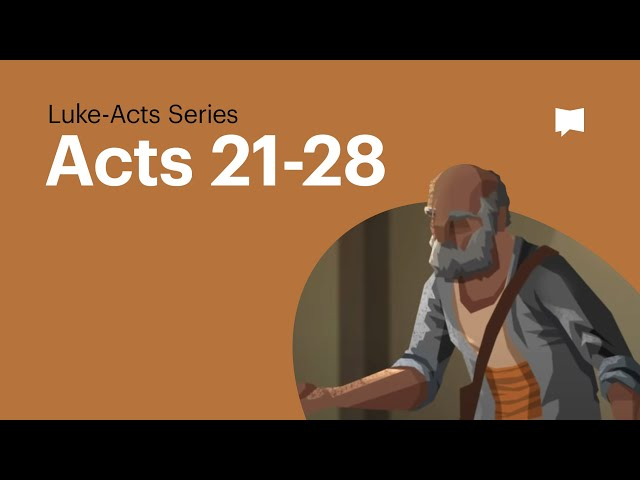 Acts Ch. 21-28