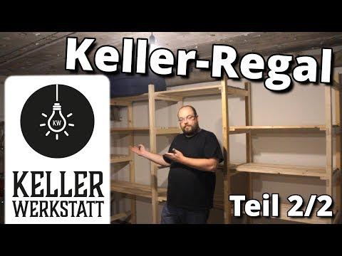 Kellerregal, Schnell Selber Gebaut Teil 2/2 Kellerwerkstatt
