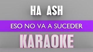 Baixar Ha Ash - Eso no va a suceder (Karaoke)