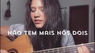 Baixar Não Tem Mais Nós Dois - Beatriz Marques (cover)