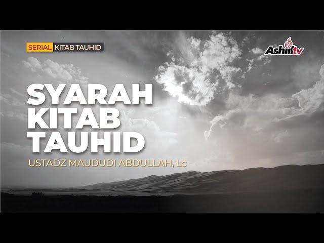 🔴 [LIVE] Bab Syafa'at | Syarah Kitab Tauhid - Ustadz Maududi Abdullah, Lc حفظه الله