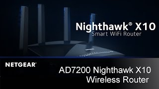 nETGEAR R9000 - Nighthawk X10  AD7200 Smart WiFi Router Product Tour