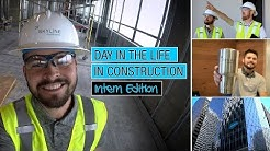 Day in the Life in Construction - Intern Edition
