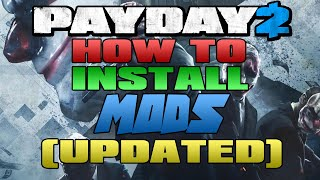 PAYDAY 2 - How To Install Mods (UPDATED)