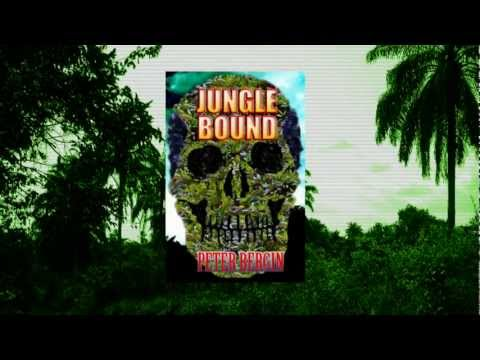 Jungle Bound - A novel written by Peter Bergin