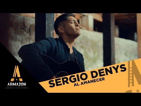 Sergio Denys - Al Amanecer ( VideoClip)