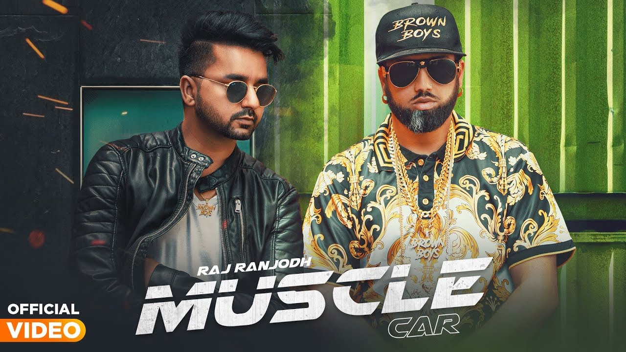RAJ RANJODH | MUSCLE CAR | OFFICIAL VIDEO | BYG BYRD