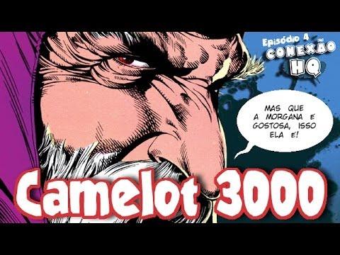 CAMELOT 3000   CONEXÃO HQ #4