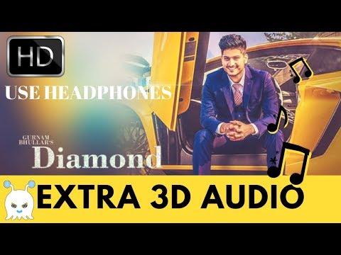Diamond - Gurnam Bhullar   New Punjabi Songs 2018   Extra 3D Audio   Use Headphones👾