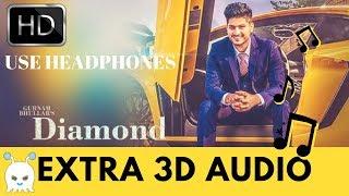 Diamond - Gurnam Bhullar | New Punjabi Songs 2018 | Extra 3D Audio | Use Headphones  👾