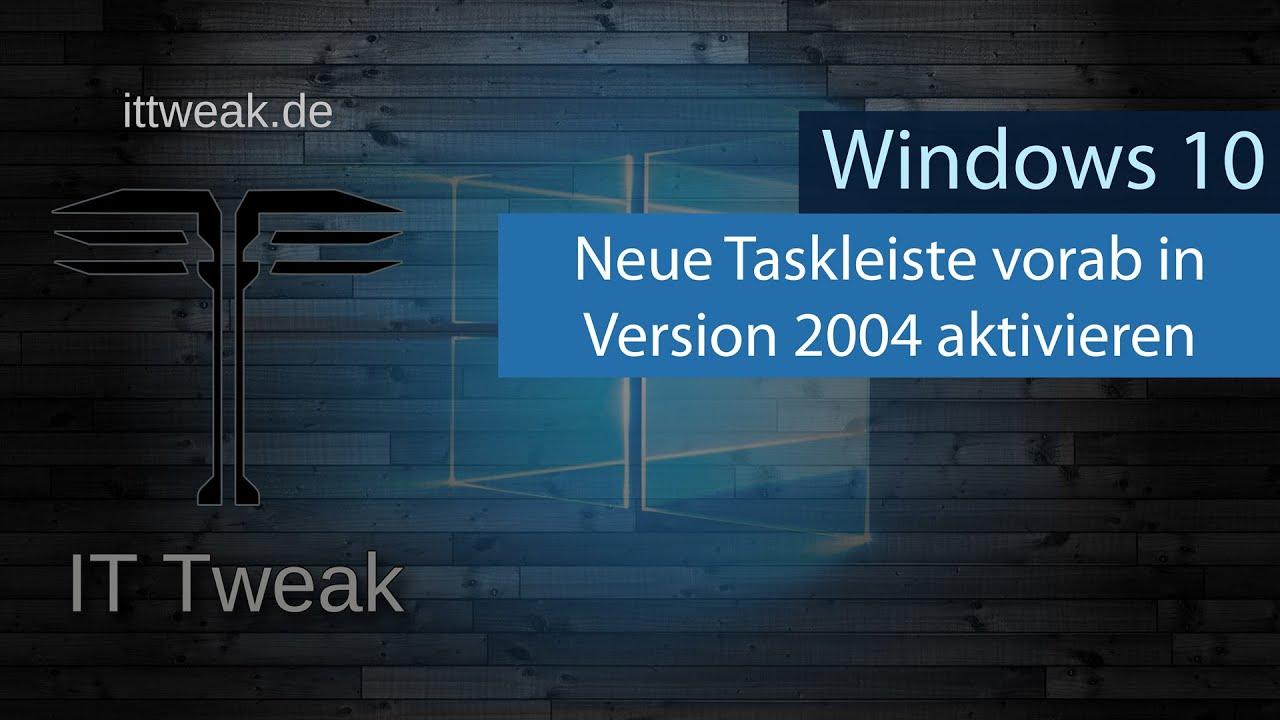 Download Windows 10 2004 Neue Taskleiste aus der 20H2 bereits vorab mit einem Trick aktivieren   4K