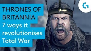 Thrones of Britannia - 7 ways it revolutionises Total War