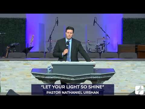 """Let Your Light So Shine"" – Pastor Nathaniel Urshan"