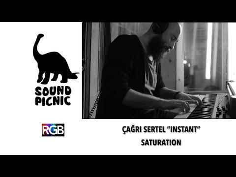 Çağrı Sertel ''Instant'' - Saturation / Sound Picnic