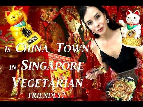 Is China Town in Singapore vegetarian friendly?