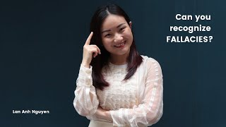 Lan Anh Nguyen - How can we recognize fallacies?