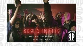 Papatinho - Sem Convite ft. MODE$TIA, MC Cabelinho, Gilklan