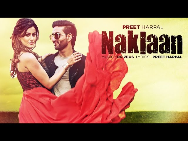 Preet Harpal: Naklaan (Video Song)   Dr Zeus   Case   Latest Punjabi Songs 2016   T-Series