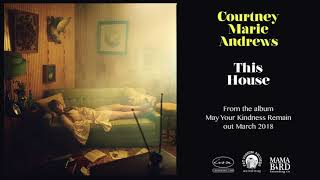 COURTNEY MARIE ANDREWS - This House