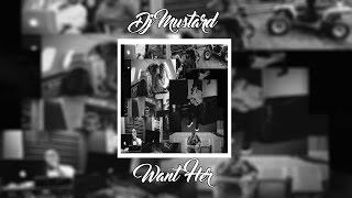 DJ Mustard Want Her ft. Quavo & YG | +Lyrics