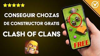 Cómo Conseguir Chozas de Constructor Gratis en Clash of Clans (Tercer, Cuarto, Quinto o Sexto)