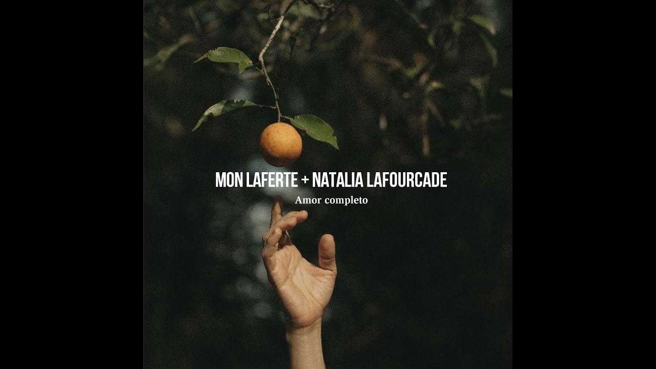 Amor Completo (Inédita) - Natalia Lafourcade + Mon Laferte
