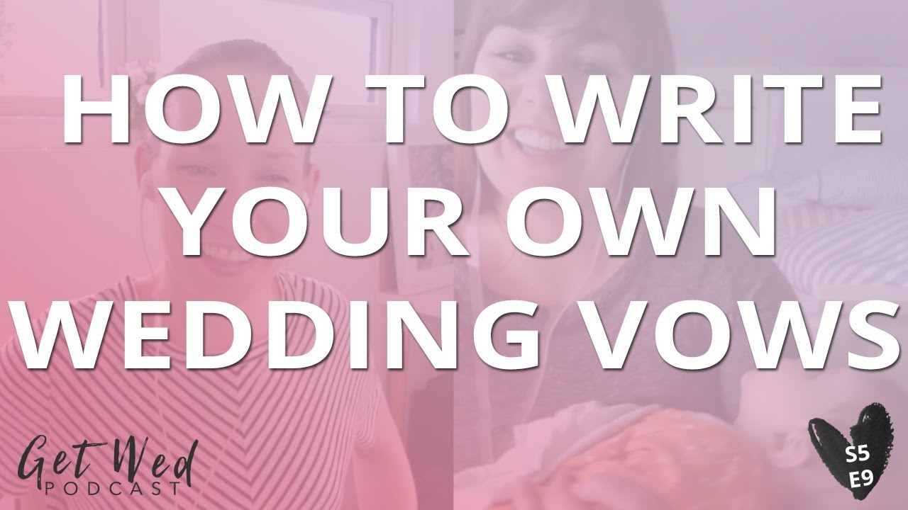 S5 E9: HOW TO WRITE YOUR OWN WEDDING VOWS