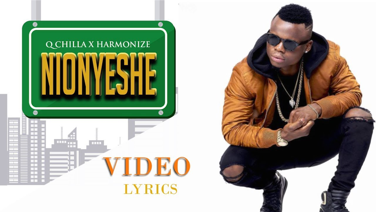 Harmonize ft Q Chilla Nionyoshe (Video lyrics)