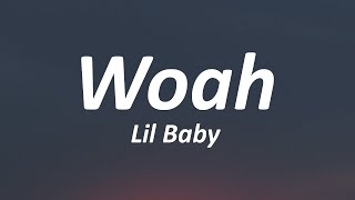 Lil Baby - Woah (Lyrics) video thumbnail