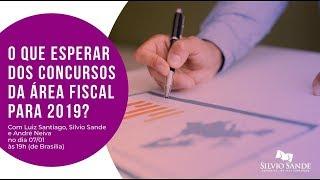 O que esperar dos concursos da área fiscal para 2019? Com Luiz, Silvio e André