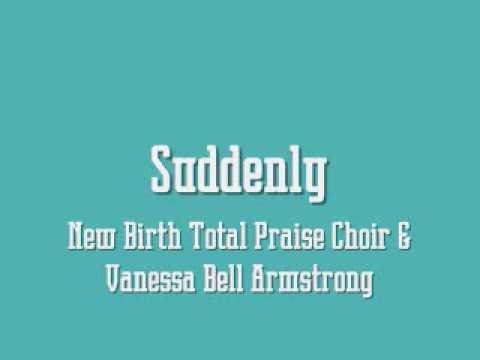 New Birth Total Praise Choir - Suddenly