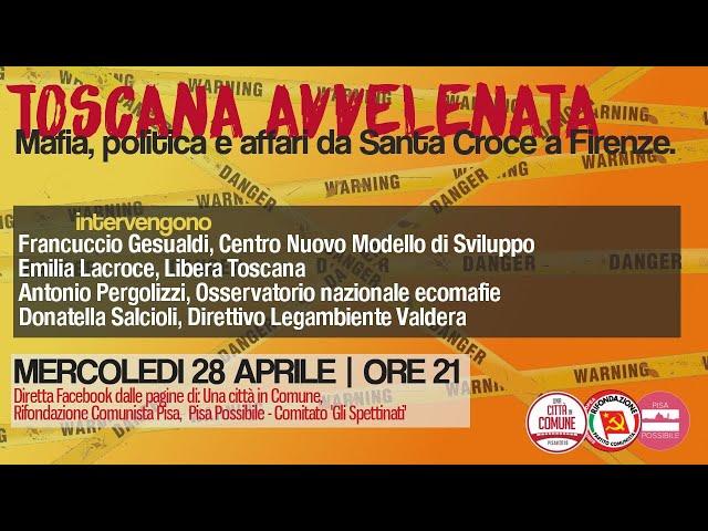 TOSCANA AVVELENATA. Mafia, politica e affari da Santa Croce a Firenze